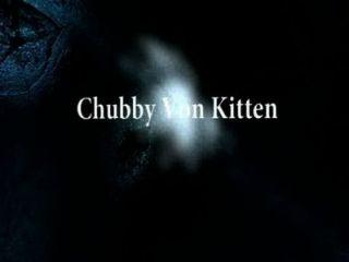 Trailer de chubby von kitten y se